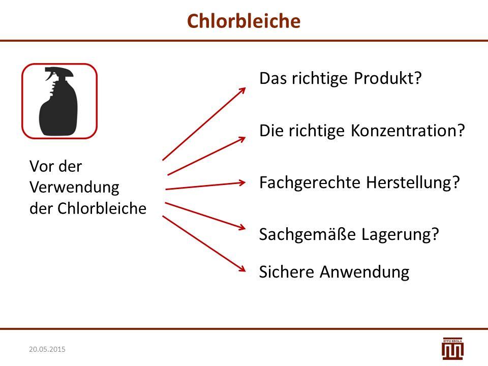 Chlorbleiche Das richtige Produkt? Die richtige Konzentration? Fachgerechte Herstellung? Sachgemäße Lagerung? Sichere Anwendung Vor der Verwendung der