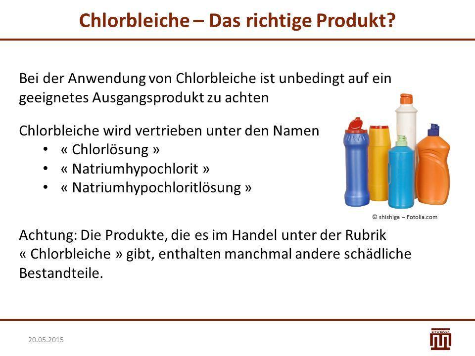 Chlorbleiche – Das richtige Produkt? Bei der Anwendung von Chlorbleiche ist unbedingt auf ein geeignetes Ausgangsprodukt zu achten Chlorbleiche wird v