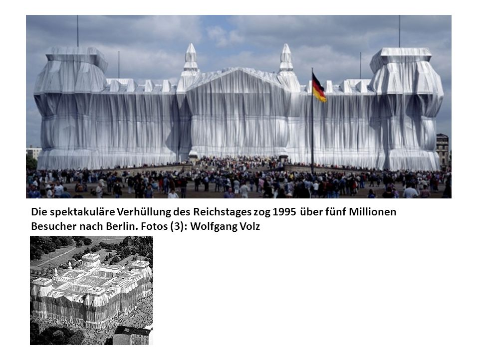 Die spektakuläre Verhüllung des Reichstages zog 1995 über fünf Millionen Besucher nach Berlin. Fotos (3): Wolfgang Volz