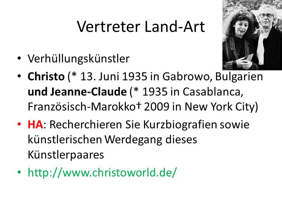 Vertreter Land-Art Verhüllungskünstler Christo (* 13. Juni 1935 in Gabrowo, Bulgarien und Jeanne-Claude (* 1935 in Casablanca, Französisch-Marokko† 20