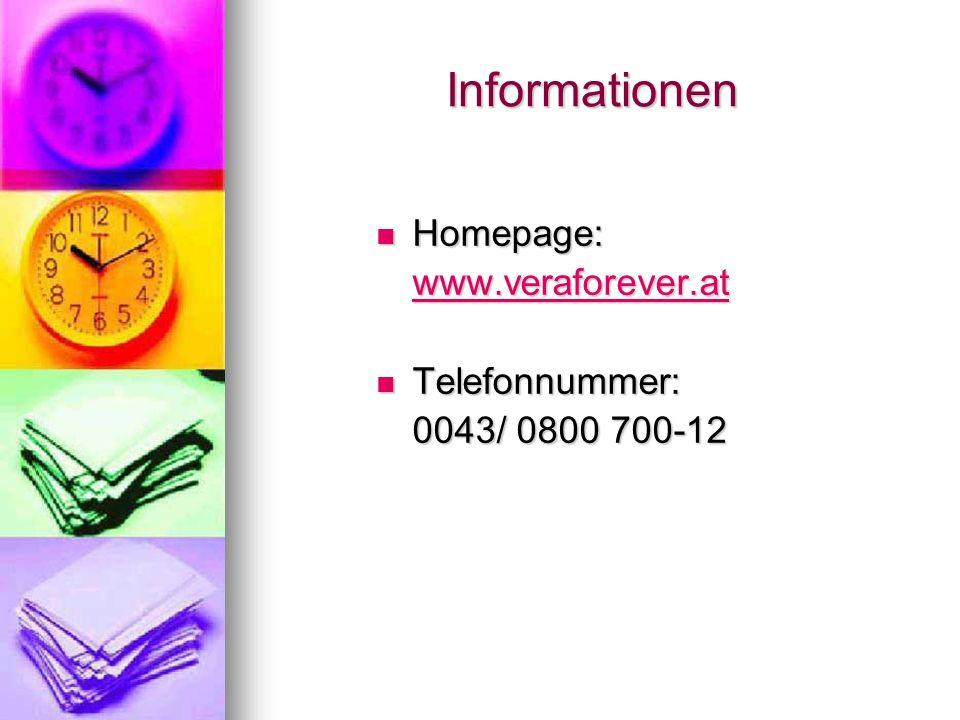 Informationen Homepage: Homepage: www.veraforever.at Telefonnummer: Telefonnummer: 0043/ 0800 700-12