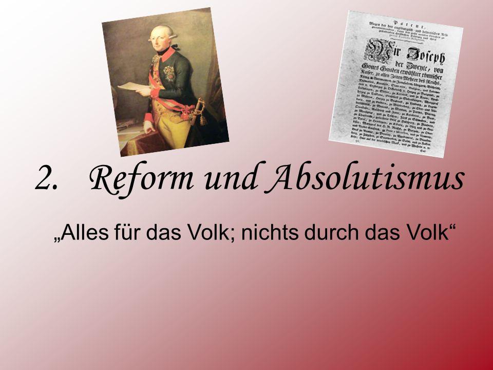 """2. Reform und Absolutismus """"Alles für das Volk; nichts durch das Volk"""""""