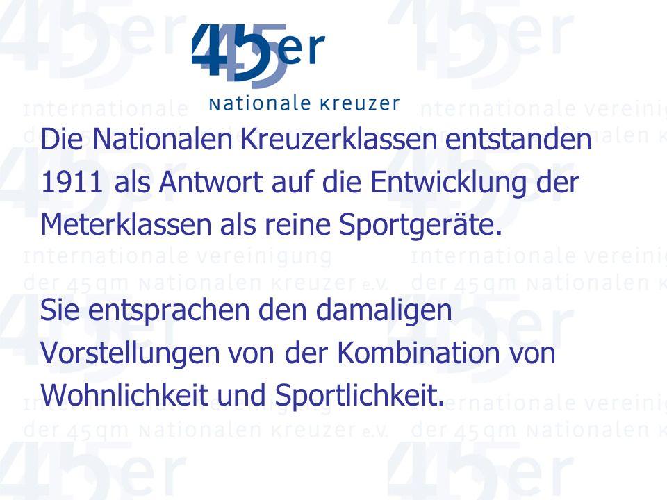 Die Nationalen Kreuzerklassen entstanden 1911 als Antwort auf die Entwicklung der Meterklassen als reine Sportgeräte.
