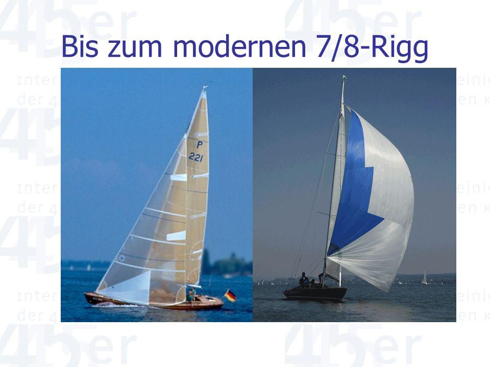 Bis zum modernen 7/8-Rigg