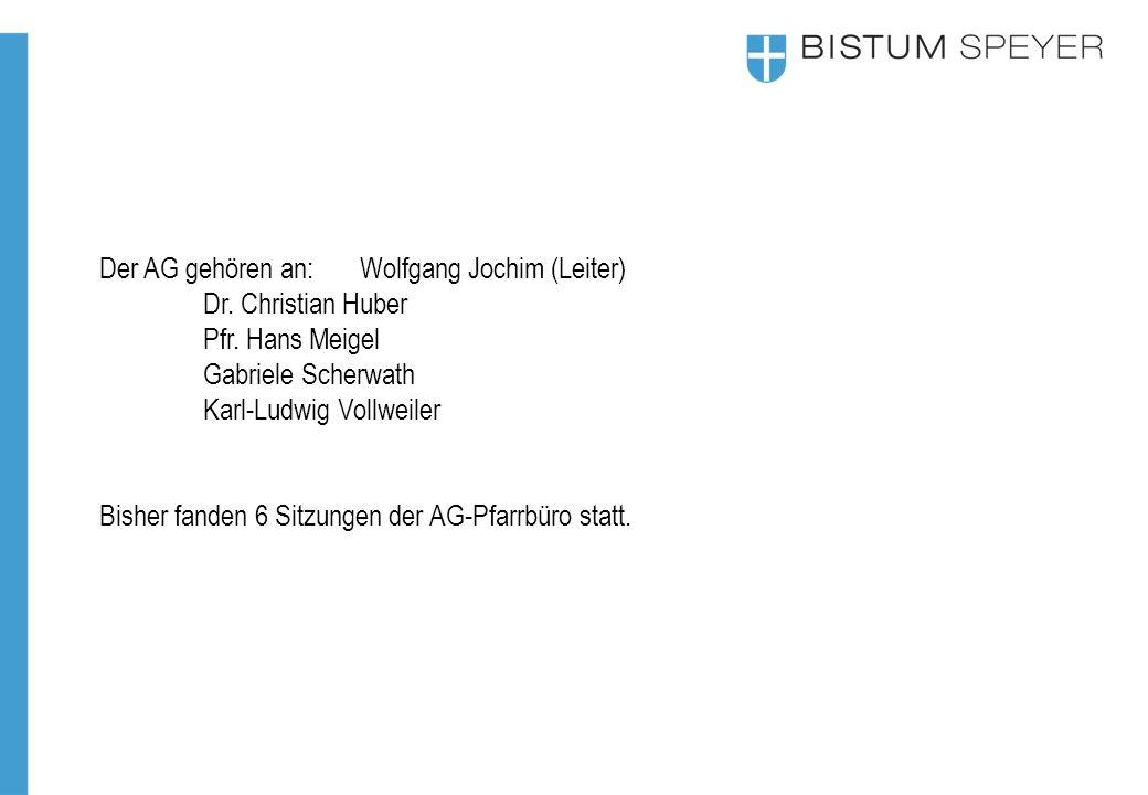 Der AG gehören an:Wolfgang Jochim (Leiter) Dr. Christian Huber Pfr. Hans Meigel Gabriele Scherwath Karl-Ludwig Vollweiler Bisher fanden 6 Sitzungen de