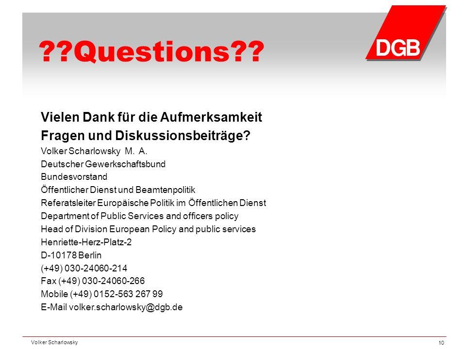 ??Questions?? Vielen Dank für die Aufmerksamkeit Fragen und Diskussionsbeiträge? Volker Scharlowsky M. A. Deutscher Gewerkschaftsbund Bundesvorstand Ö