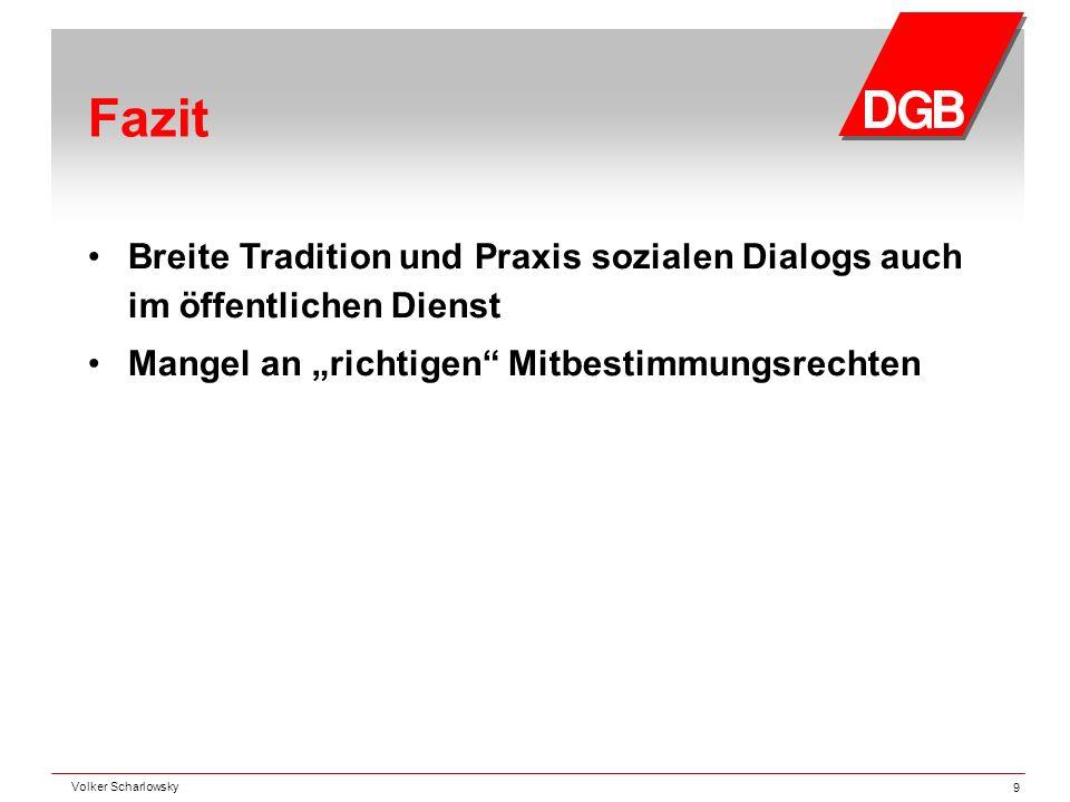 """Fazit Breite Tradition und Praxis sozialen Dialogs auch im öffentlichen Dienst Mangel an """"richtigen"""" Mitbestimmungsrechten Volker Scharlowsky 9"""