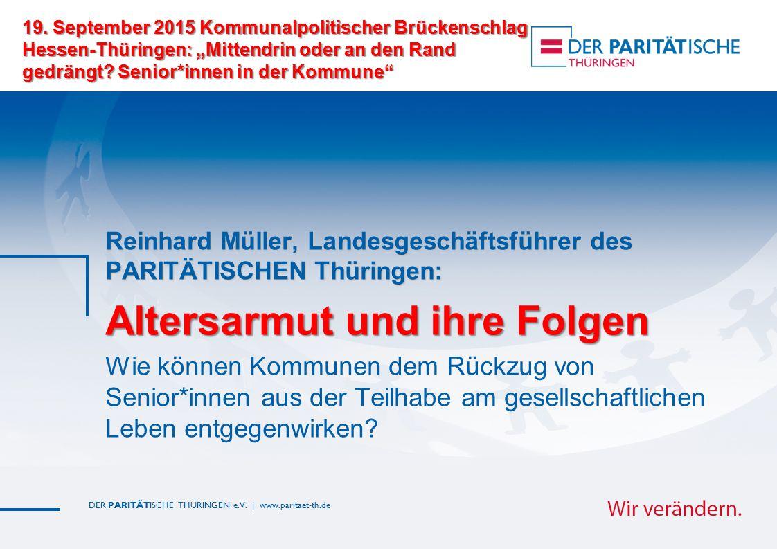 "DER PARITÄTISCHE THÜRINGEN e.V. | www.paritaet-th.de 19. September 2015 Kommunalpolitischer Brückenschlag Hessen-Thüringen: ""Mittendrin oder an den Ra"