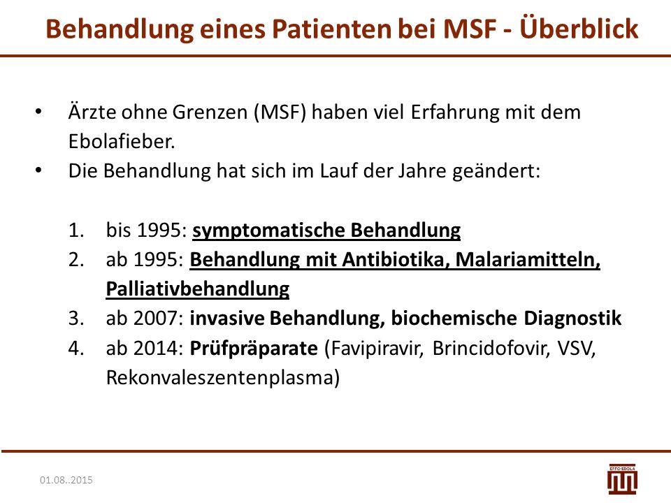 01.08..2015 Behandlung eines Patienten bei MSF - Überblick Ärzte ohne Grenzen (MSF) haben viel Erfahrung mit dem Ebolafieber.