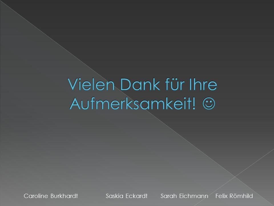 Caroline BurkhardtSaskia EckardtSarah EichmannFelix Römhild