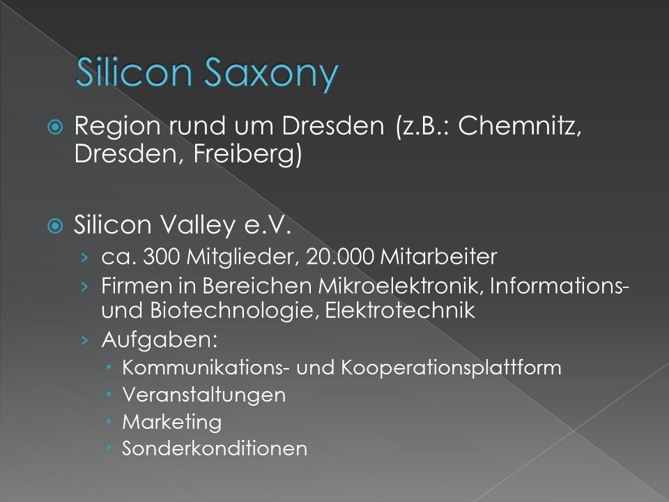  Region rund um Dresden (z.B.: Chemnitz, Dresden, Freiberg)  Silicon Valley e.V.