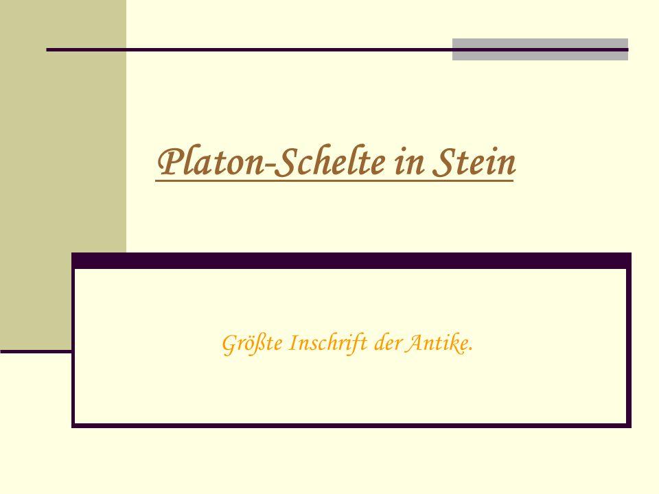 Platon-Schelte in Stein Größte Inschrift der Antike.