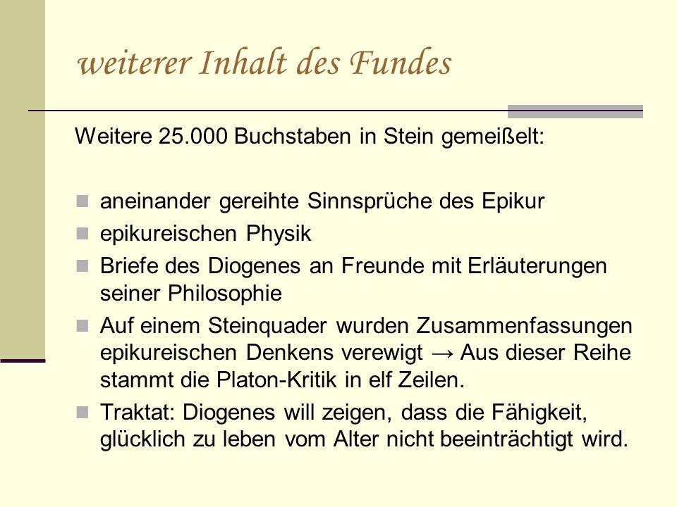 weiterer Inhalt des Fundes Weitere 25.000 Buchstaben in Stein gemeißelt: aneinander gereihte Sinnsprüche des Epikur epikureischen Physik Briefe des Di