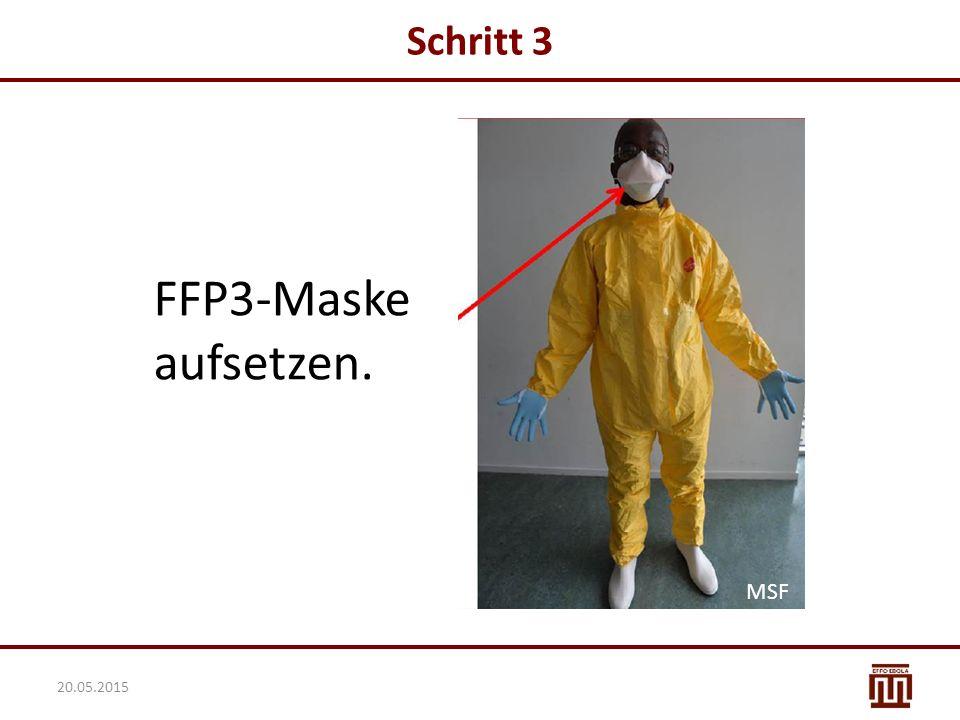 Schritt 3 FFP3-Maske aufsetzen. MSF 20.05.2015 MSF