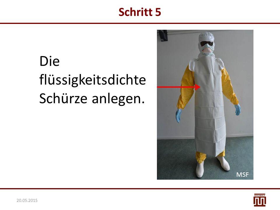 Die flüssigkeitsdichte Schürze anlegen. Schritt 5 MSF 20.05.2015 MSF