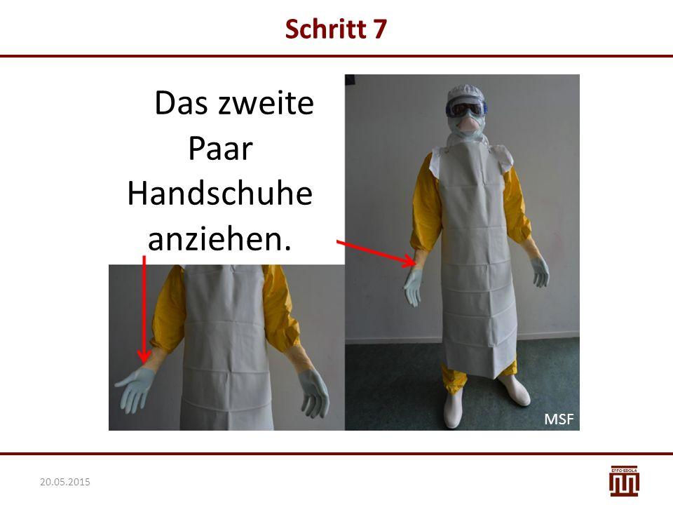 Schritt 7 Das zweite Paar Handschuhe anziehen. MSF 20.05.2015
