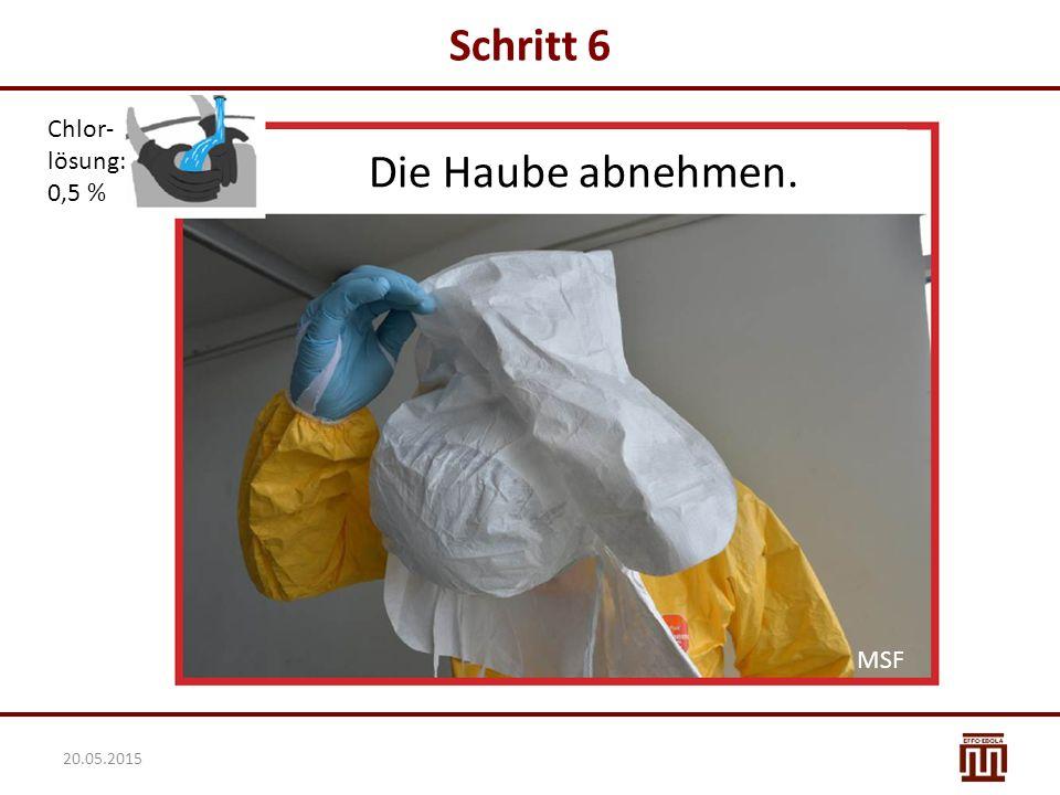 Schritt 6 Chlor- lösung: 0,5 % Die Haube abnehmen. MSF 20.05.2015