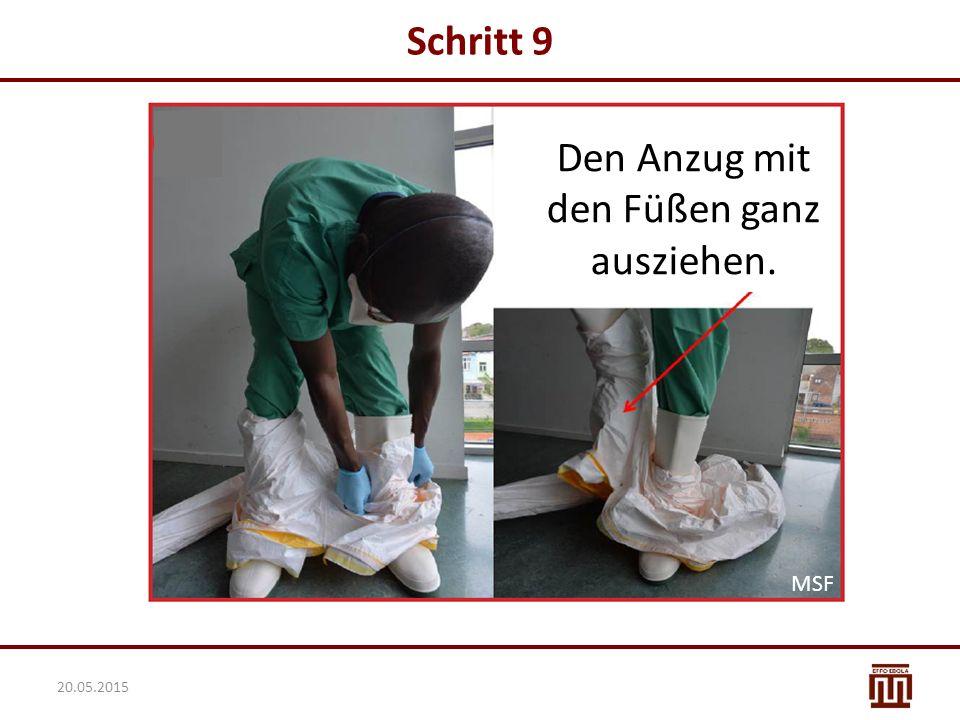 Schritt 9 Den Anzug mit den Füßen ganz ausziehen. MSF 20.05.2015