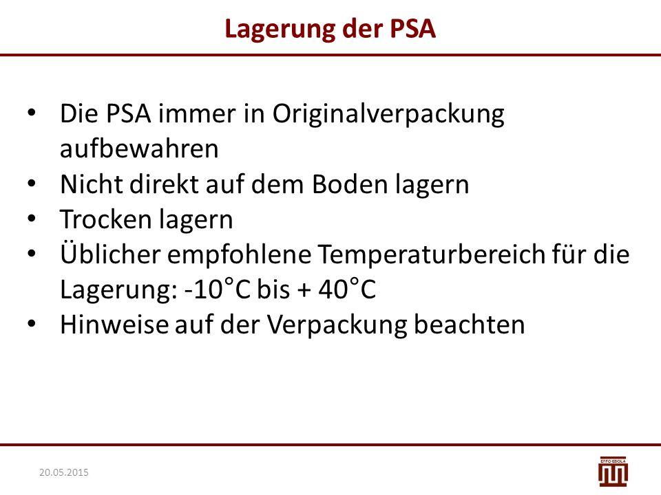 Lagerung der PSA Die PSA immer in Originalverpackung aufbewahren Nicht direkt auf dem Boden lagern Trocken lagern Üblicher empfohlene Temperaturbereic
