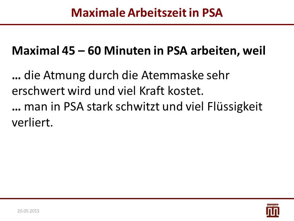 Maximale Arbeitszeit in PSA Maximal 45 – 60 Minuten in PSA arbeiten, weil … die Atmung durch die Atemmaske sehr erschwert wird und viel Kraft kostet.