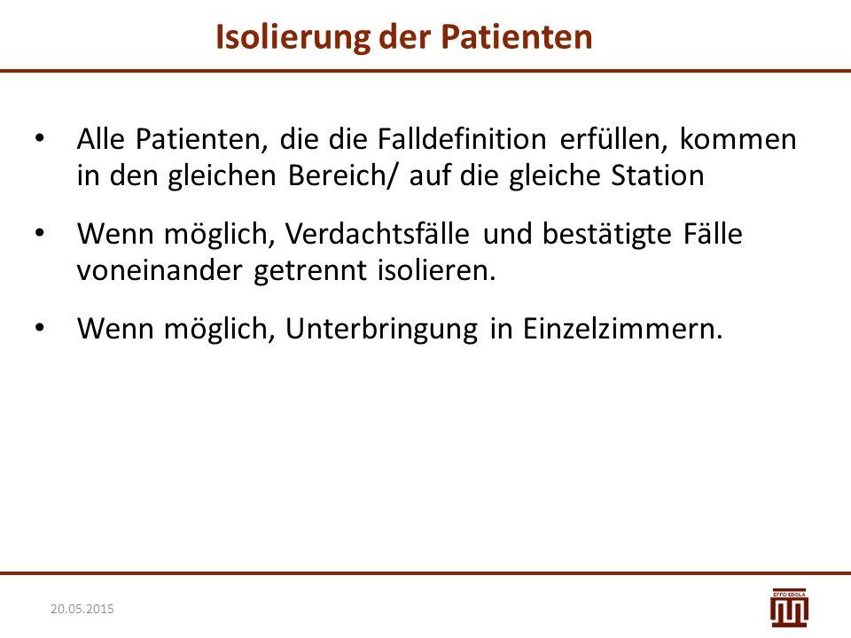 Isolierung der Patienten Alle Patienten, die die Falldefinition erfüllen, kommen in den gleichen Bereich/ auf die gleiche Station Wenn möglich, Verdac