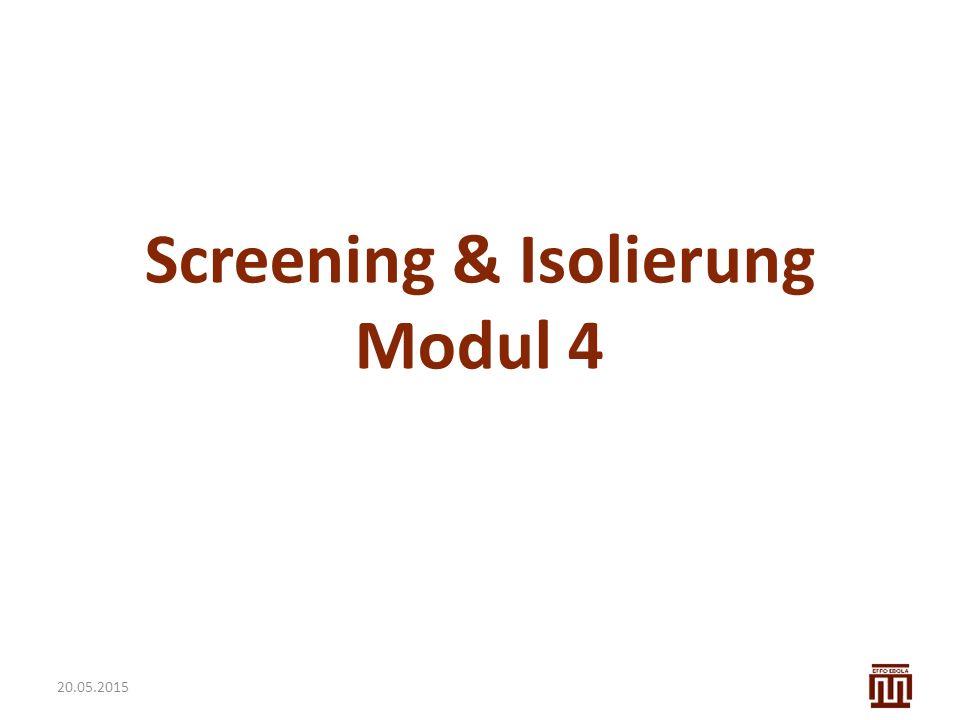Lernziele Modul 4 Allgemeines Lernziel Screening uns Isolierung als wichtige Elemente für die Infektionskontrolle verstehen und das praktische Vorgehen bei einer Isolierung beherrschen.