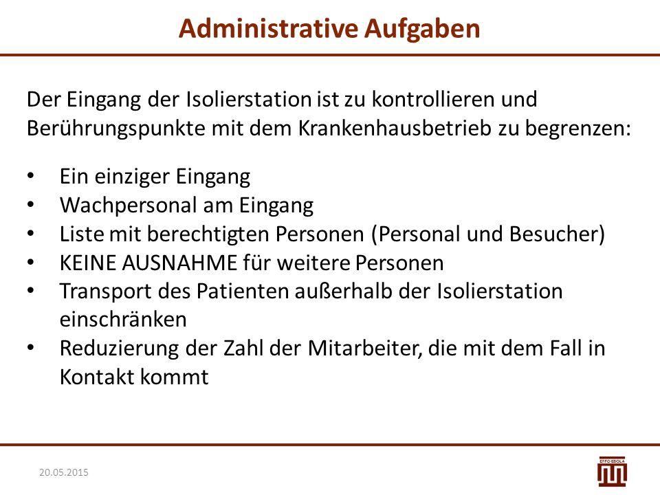 Administrative Aufgaben Der Eingang der Isolierstation ist zu kontrollieren und Berührungspunkte mit dem Krankenhausbetrieb zu begrenzen: Ein einziger