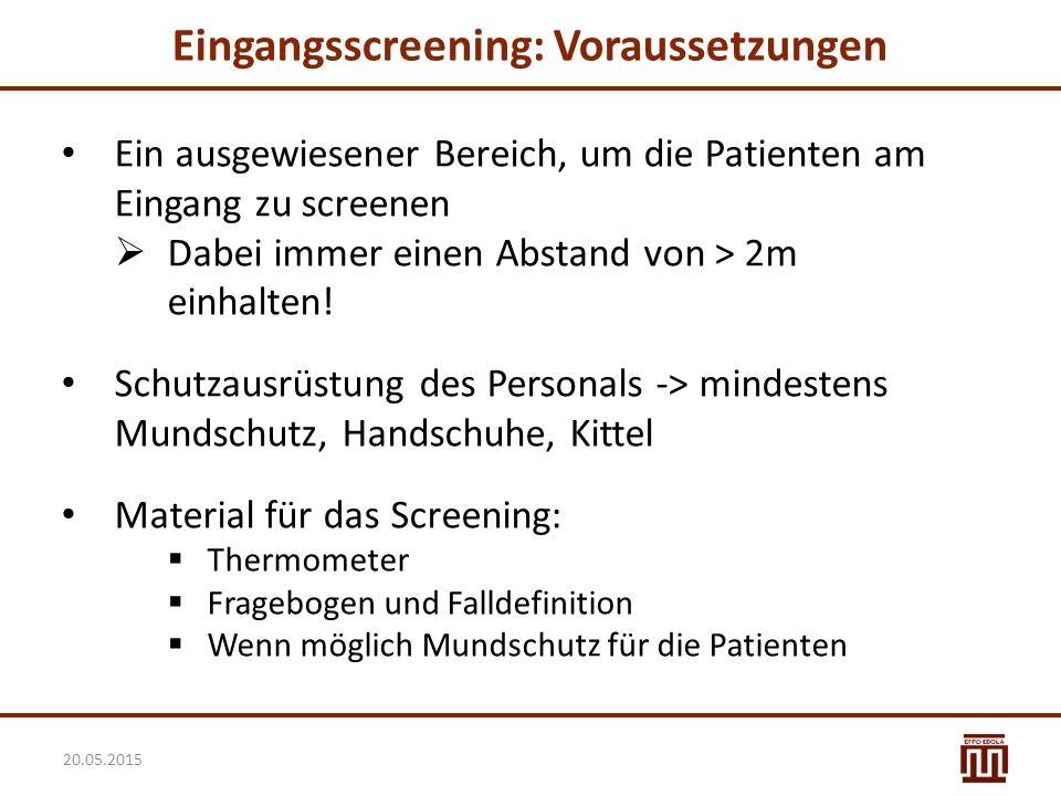 Eingangsscreening: Voraussetzungen Ein ausgewiesener Bereich, um die Patienten am Eingang zu screenen  Dabei immer einen Abstand von > 2m einhalten!