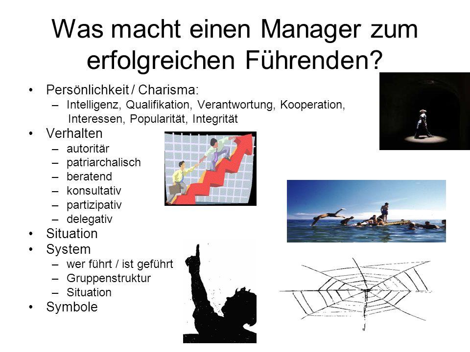 Was macht einen Manager zum erfolgreichen Führenden? Persönlichkeit / Charisma: –Intelligenz, Qualifikation, Verantwortung, Kooperation, Interessen, P