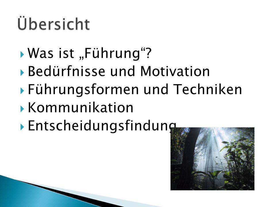 """ Was ist """"Führung""""?  Bedürfnisse und Motivation  Führungsformen und Techniken  Kommunikation  Entscheidungsfindung"""
