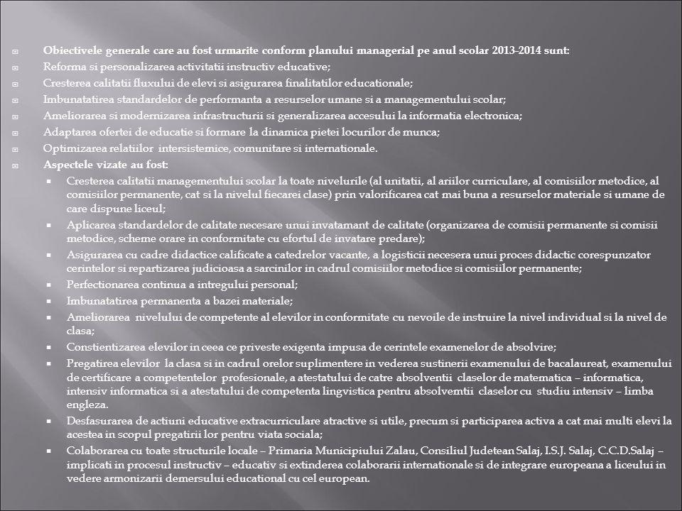  Obiectivele generale care au fost urmarite conform planului managerial pe anul scolar 2013-2014 sunt:  Reforma si personalizarea activitatii instru