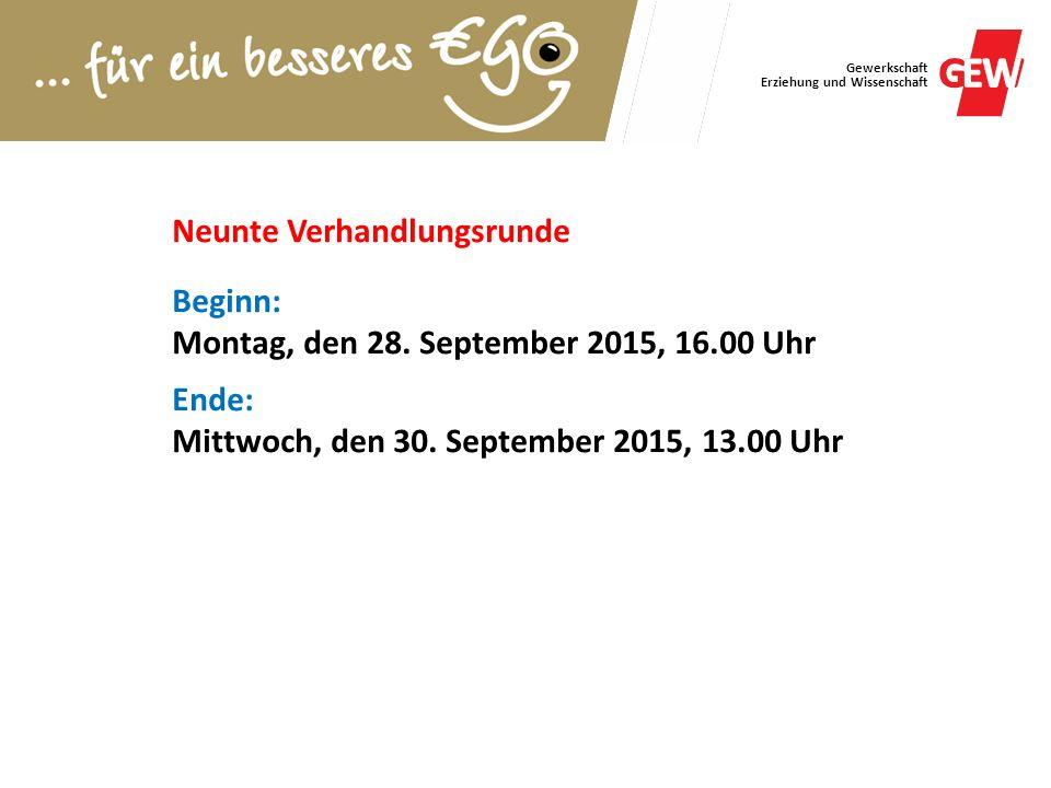 Gewerkschaft Erziehung und Wissenschaft Neunte Verhandlungsrunde Beginn: Montag, den 28. September 2015, 16.00 Uhr Ende: Mittwoch, den 30. September 2