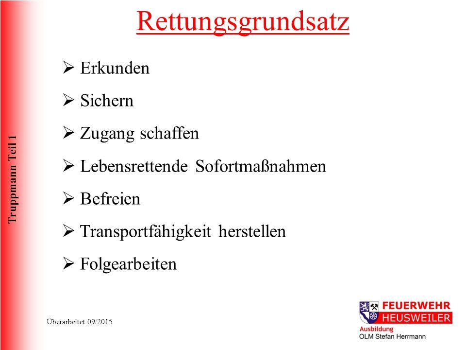 Truppmann Teil 1 Überarbeitet 09/2015 Einsatztaktik Anfahrt :  Anweisungen/Einteilung Gruppenführer beachten.