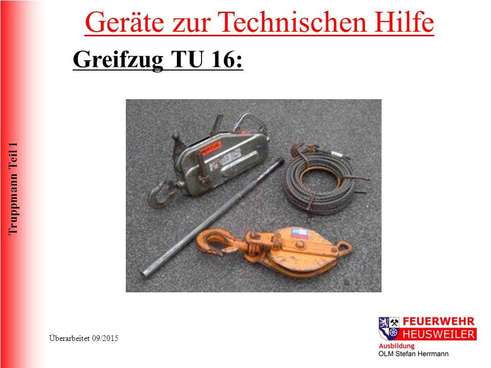 Truppmann Teil 1 Überarbeitet 09/2015 Greifzug TU 16: Geräte zur Technischen Hilfe