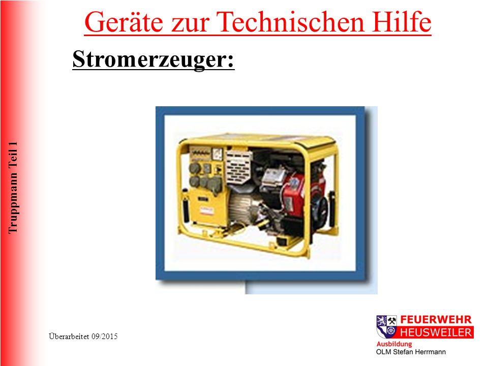 Truppmann Teil 1 Überarbeitet 09/2015 Geräte zur Technischen Hilfe Stromerzeuger: