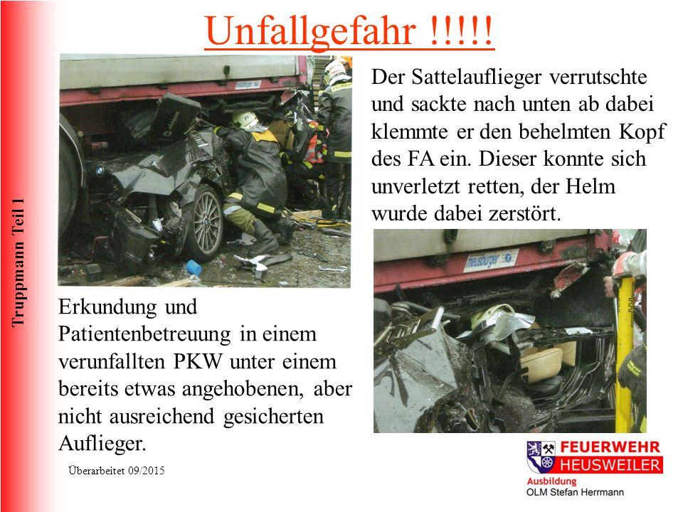 Truppmann Teil 1 Überarbeitet 09/2015 Wir sollten Probleme lösen, nicht verursachen! LKW Unfälle