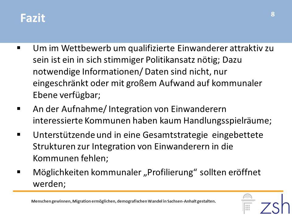Menschen gewinnen, Migration ermöglichen, demografischen Wandel in Sachsen-Anhalt gestalten.  Um im Wettbewerb um qualifizierte Einwanderer attraktiv