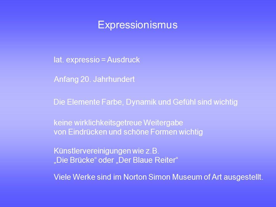 """Expressionismus lat. expressio = Ausdruck Anfang 20. Jahrhundert Die Elemente Farbe, Dynamik und Gefühl sind wichtig Künstlervereinigungen wie z.B. """"D"""