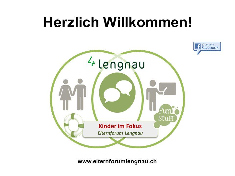 Herzlich Willkommen! www.elternforumlengnau.ch