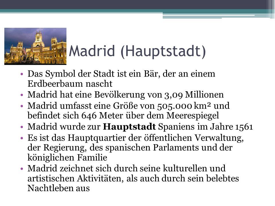 Madrid (Hauptstadt) Das Symbol der Stadt ist ein Bär, der an einem Erdbeerbaum nascht Madrid hat eine Bevölkerung von 3,09 Millionen Madrid umfasst ei