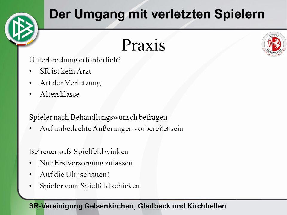 SR-Vereinigung Gelsenkirchen, Gladbeck und Kirchhellen Der Umgang mit verletzten Spielern Praxis Unterbrechung erforderlich.