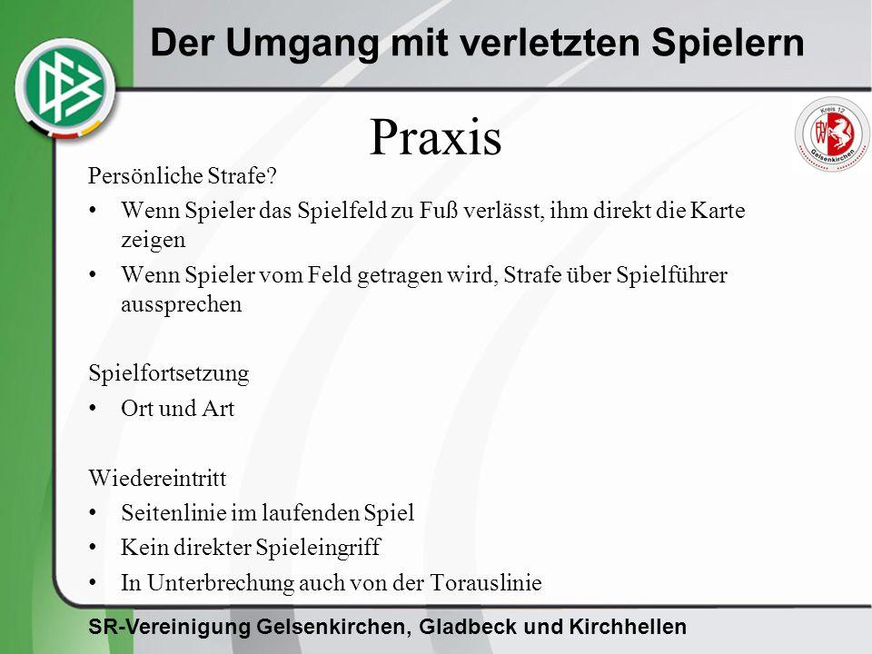 SR-Vereinigung Gelsenkirchen, Gladbeck und Kirchhellen Der Umgang mit verletzten Spielern Praxis Persönliche Strafe.