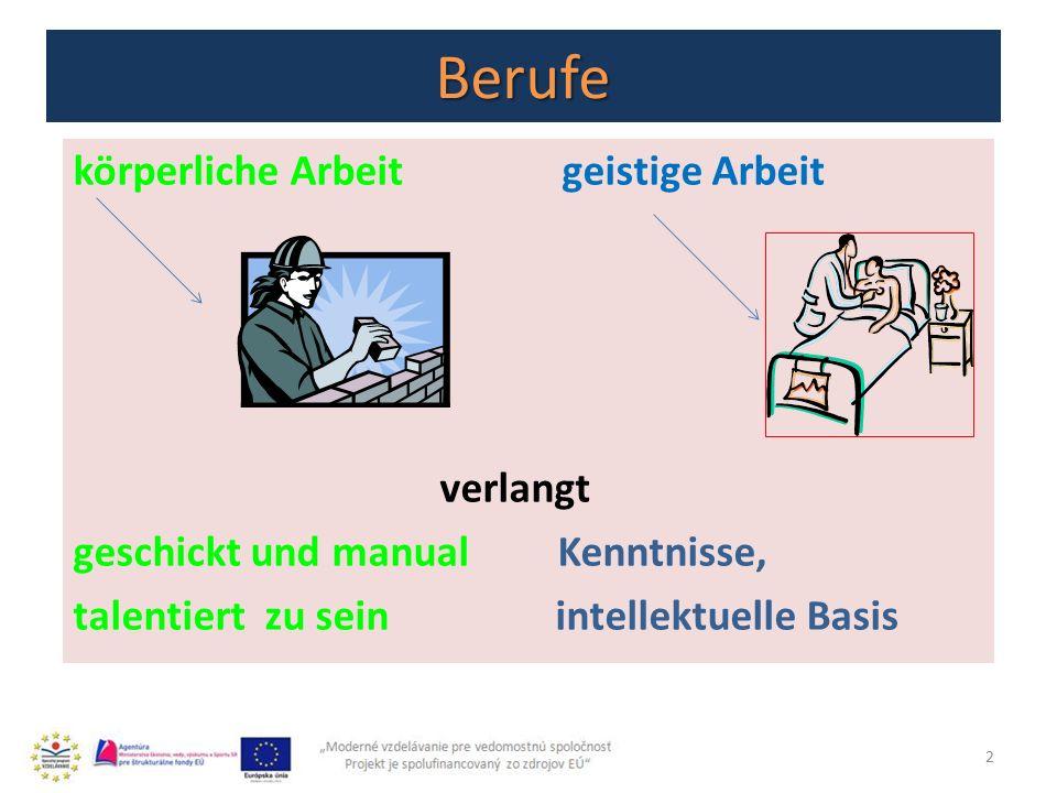 Berufe körperliche Arbeit geistige Arbeit verlangt geschickt und manual Kenntnisse, talentiert zu sein intellektuelle Basis 2