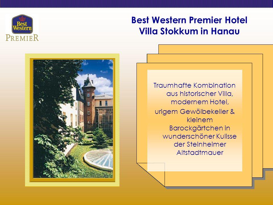 Best Western Premier Hotel Villa Stokkum in Hanau Traumhafte Kombination aus historischer Villa, modernem Hotel, urigem Gewölbekeller & kleinem Barockgärtchen in wunderschöner Kulisse der Steinheimer Altstadtmauer