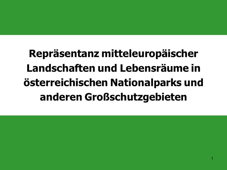 1 Repräsentanz mitteleuropäischer Landschaften und Lebensräume in österreichischen Nationalparks und anderen Großschutzgebieten
