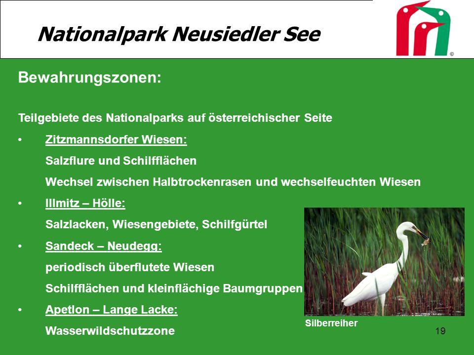 19 Bewahrungszonen: Teilgebiete des Nationalparks auf österreichischer Seite Zitzmannsdorfer Wiesen: Salzflure und Schilfflächen Wechsel zwischen Halb