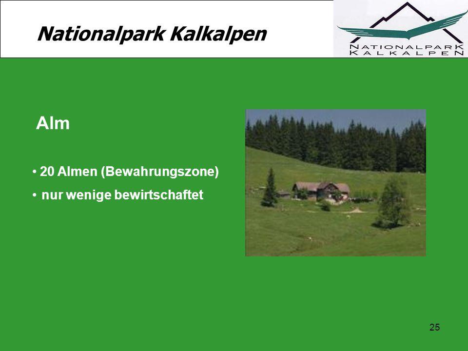 25 Nationalpark Kalkalpen Alm 20 Almen (Bewahrungszone) nur wenige bewirtschaftet