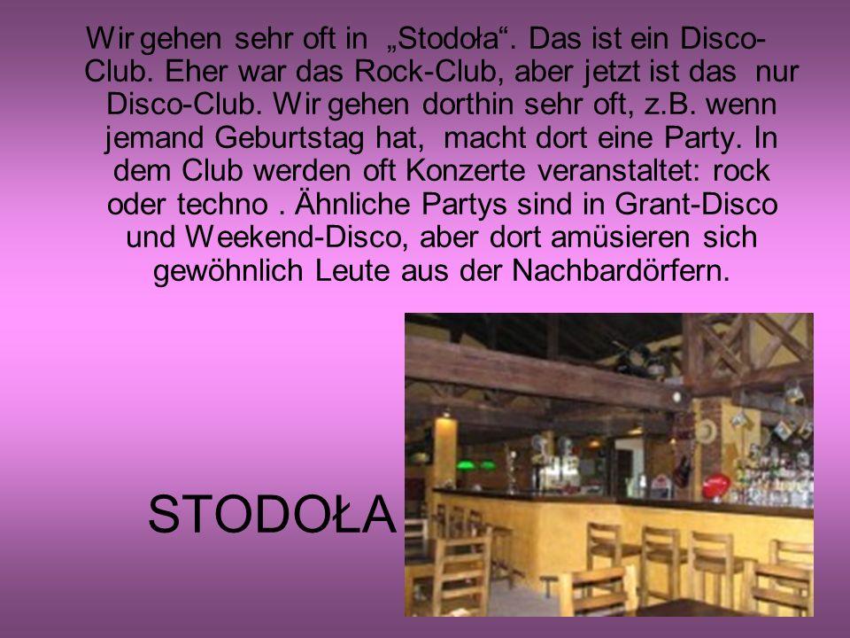 """STODOŁA Wir gehen sehr oft in """"Stodoła . Das ist ein Disco- Club."""