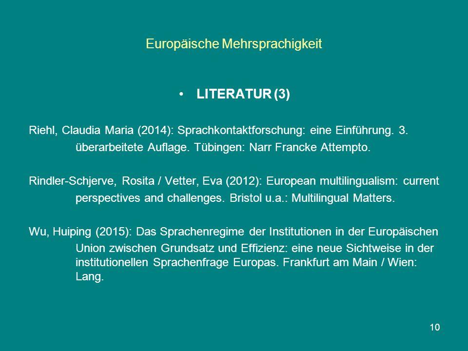 Europäische Mehrsprachigkeit LITERATUR (3) Riehl, Claudia Maria (2014): Sprachkontaktforschung: eine Einführung.