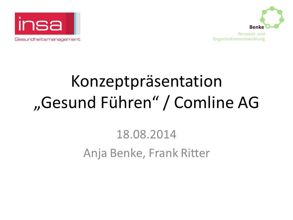 "Konzeptpräsentation ""Gesund Führen"" / Comline AG 18.08.2014 Anja Benke, Frank Ritter"